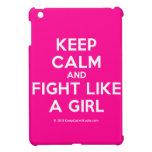 keep calm and fight like a girl  iPad Mini Cases