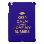 [Two hearts] keep calm cuse i love my bubbies  iPad Mini Cases