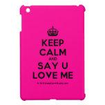 [Crown] keep calm and say u love me  iPad Mini Cases