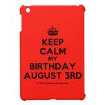 [Crown] keep calm my birthday august 3rd  iPad Mini Cases