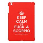 [Crown] keep calm and fuck a scorpio  iPad Mini Cases