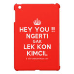[Crown] hey you !! ngerti gak lek kon kimcil  iPad Mini Cases