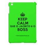 [Crown] keep calm que o jacinto é o boss  iPad Mini Cases
