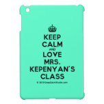 [Crown] keep calm and love mrs. kepenyan's class  iPad Mini Cases