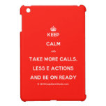 [Crown] keep calm and take more calls, less e actions and be on ready  iPad Mini Cases