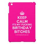 [Crown] keep calm its my fucking birthday bitches  iPad Mini Cases