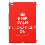[Crown] keep calm and pillow fight on  iPad Mini Cases