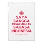 [Crown] saya bangga menggunakan bahasa indonesia  iPad Mini Cases