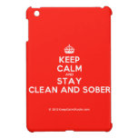 [Crown] keep calm and stay clean and sober  iPad Mini Cases