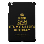 [Crown] keep calm because it's my sister's birthday  iPad Mini Cases