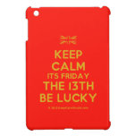 [UK Flag] keep calm its friday the 13th be lucky  iPad Mini Cases