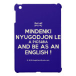 [UK Flag] mindenki nyugodjon le a picsába and be as an english !  iPad Mini Cases