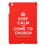 [Crown] keep calm and come to church  iPad Mini Cases