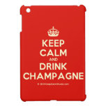 [Crown] keep calm and drink champagne  iPad Mini Cases