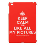 [Crown] keep calm and like all my pictures  iPad Mini Cases