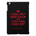 [Crown] i will not keep calm and you can fuck off  iPad Mini Cases