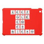 KEEP CALM AND DO SCIENCE  iPad Mini Cases