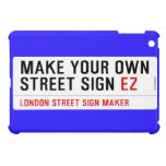 make your own street sign  iPad Mini Cases
