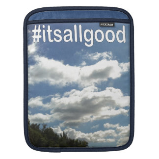Ipad Sleeve #itsallgood