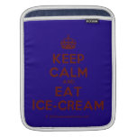 [Crown] keep calm and eat ice-cream  iPad Sleeves