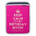 [Crown] keep calm it's my birthday bitch!  iPad Sleeves
