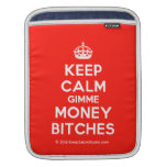 [Crown] keep calm gimme money bitches  iPad Sleeves