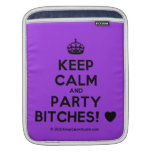 [Crown] keep calm and party bitches! [Love heart]  iPad Sleeves