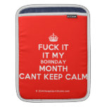 [Crown] fuck it it my bornday month cant keep calm  iPad Sleeves