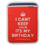 [Crown] i cant keep calm its my birthday  iPad Sleeves