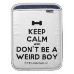 [Dogs bone] keep calm and don't be a weird boy  iPad Sleeves
