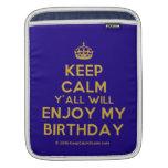 [Crown] keep calm y'all will enjoy my birthday  iPad Sleeves