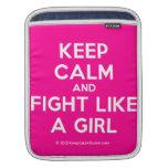 keep calm and fight like a girl  iPad Sleeves