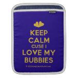 [Two hearts] keep calm cuse i love my bubbies  iPad Sleeves