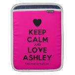 [Love heart] keep calm and love ashley  iPad Sleeves