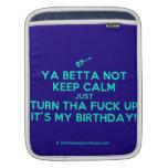 [Electric guitar] ya betta not keep calm just turn tha fuck up it's my birthday!  iPad Sleeves