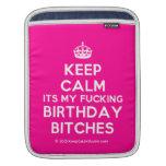 [Crown] keep calm its my fucking birthday bitches  iPad Sleeves