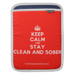 [Crown] keep calm and stay clean and sober  iPad Sleeves