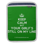 [Dancing crown] keep calm but your girlf's still on my line  iPad Sleeves