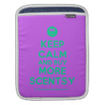 [Smile] keep calm and buy more scentsy  iPad Sleeves
