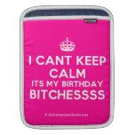 [Crown] i cant keep calm its my birthday bitchessss  iPad Sleeves