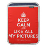 [Crown] keep calm and like all my pictures  iPad Sleeves