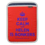 [Crown] keep calm and helen is bonkers  iPad Sleeves
