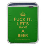 [Crown] fuck it, let's have a beer  iPad Sleeves