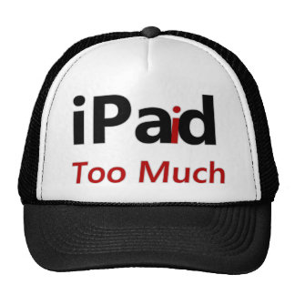 iPaid too much Hat