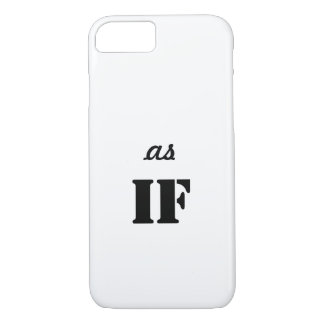 """IPHONE7 CASE_""""as IF"""" STATEMENT TEXT iPhone 7 Case"""