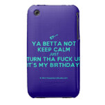 [Electric guitar] ya betta not keep calm just turn tha fuck up it's my birthday!  iPhone 3G/3GS Cases iPhone 3 Cases