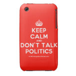 [Crown] keep calm and don't talk politics  iPhone 3G/3GS Cases iPhone 3 Cases