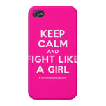 keep calm and fight like a girl  iPhone 4 Cases