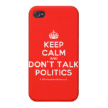 [Crown] keep calm and don't talk politics  iPhone 4 Cases