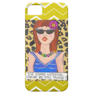 IPHONE 5 CASE- I VE STOPPED LISTENING
